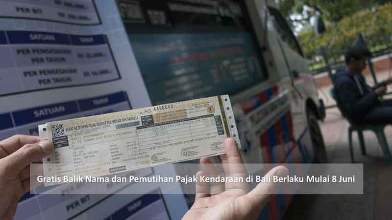 Gratis Balik Nama dan Pemutihan Pajak Kendaraan di Bali Berlaku Mulai 8 Juni